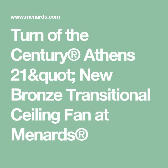 """Turn of the Century® Athens 21"""" New Bronze Transitional Ceiling Fan at Menards®"""