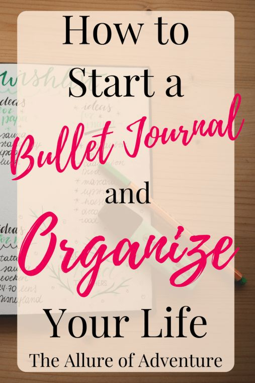 How to Start a Bullet Journal and Organize Your Life