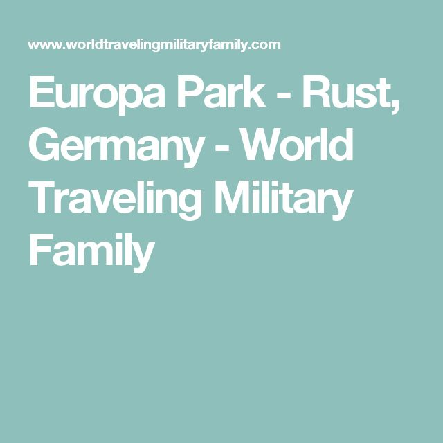 Europa Park - Rust, Germany - World Traveling Military Family