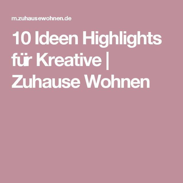 10 Ideen Highlights für Kreative | Zuhause Wohnen