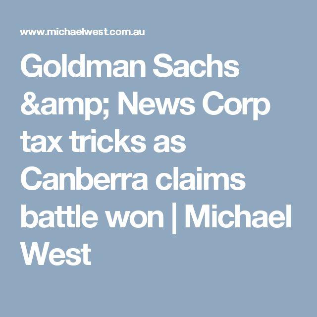 Goldman Sachs & News Corp tax tricks as Canberra claims battle won | Michael West