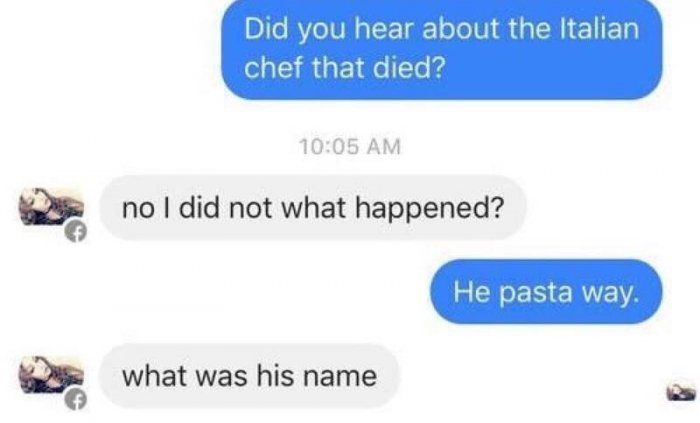 Did you hear about the italian chef that died – funny text joke