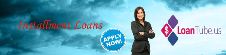 Installment loans are the best possible to derive funds at easy going terms.  We at Loan Tube will help you find a secured way to derive easy loans at convenient terms. Our panel of lenders are known to offer these loans at affordable terms.  There is no need to pay any upfront fee and you are free to apply for the loans through us.