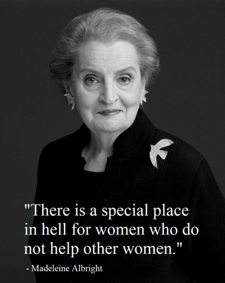 - Madeleine Albright
