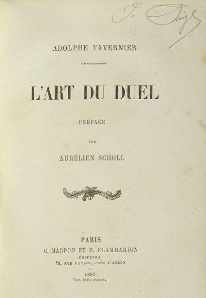 ESCRIME TAVERNIER (Adolphe) L'art du duel. Paris, Marpon et Flammarion 1885, Tiré à 500 exemplaires.