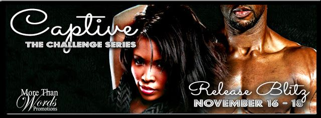 Happy Release Week to Captive (the Challenge Series #4) by Kiru Taye w/a rafflecopter giveaway!