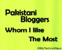 6 Pakistani Bloggers Whom I Like the Most :-)  Blogging is the best way to explore knowledge, it will help you to teach others and help others to learn something good from you. Well this is not an informative post but in this post you will see 6 faces who are working on their blogs in Pakistan. These 6 are my most likely bloggers who are living in Pakistan.  Please Leave your Thoughts in Comments...