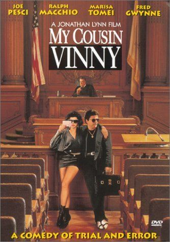 My Cousin Vinny - 5 Stars  ---  One of my Top Ten movies of all time.