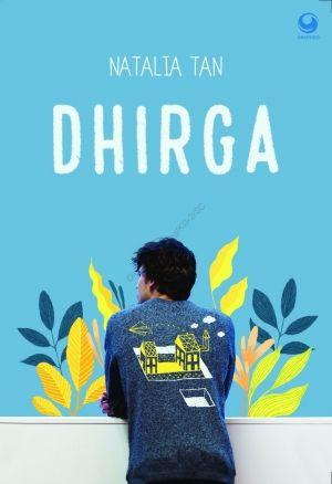 Download Gratis Novel Dhirga By Natalia Tan Pdf Baca Online Ebook Dhirga Wattpad Yang Ditulis Oleh Natalia Tan Full Free Ebook Indonesia Novels Ebook