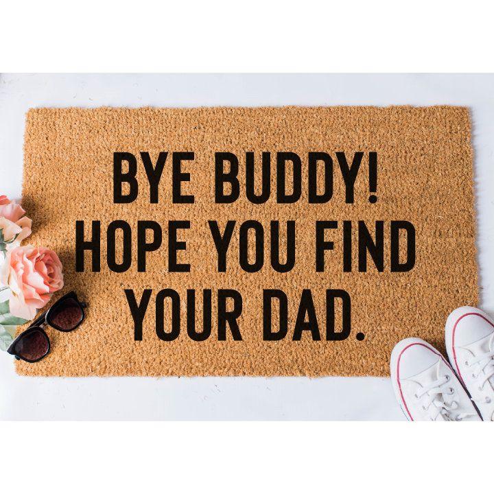Bye Buddy Doormat Funny Doormat Christmas Doormat Welcome Mat Funny Door Mat Custom Doormat H Funny Doormats Welcome Door Mats Christmas Doormat