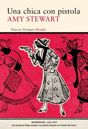 """Amy Stewart. """"Una chica con pistola"""". Editorial Círculo de Lectores"""
