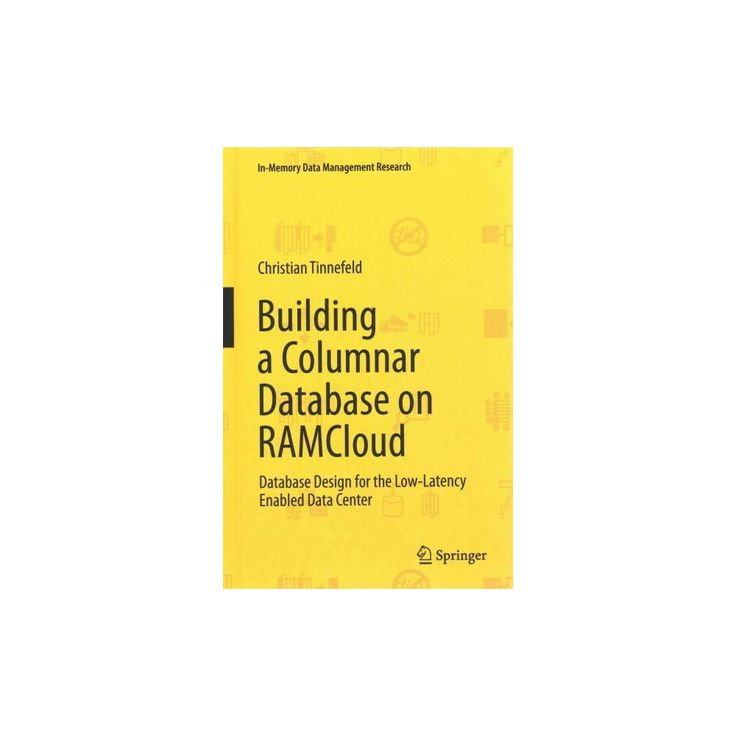 Building a Columnar Database on Ramcloud ( In-memory Data Management Research) (Hardcover)