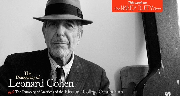 Show No. 46: The Democracy of Leonard Cohen; The Trumping of America and the Electoral College Conundrum