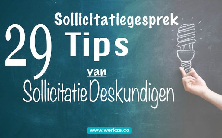29 Sollicitatiegesprek tips van sollicitatie deskundigen / 29 job interview tips by application experts