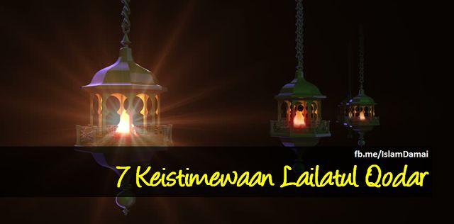 7 Keistimewaan Malam Lailatul Qadar yang Dinantikan Seluruh Umat Islam
