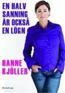 En halv sanning är också en lögn / Hanne Kjöller #nyabocker #faktabocker #journalistik #boktips #Vilhelmina