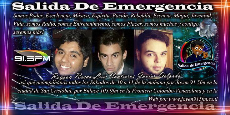 #Radio #Musica #Rock #Pop #Electronica #Dance #SalidaDeEmergencia #Neon #New #2014 #Sabado #ReysonRosas #JavierDelgado #LuisContreras #Best #More #Power #Designe #Live #Pasion #Joven91.5fm #Enlace105.9fm #Tachira #SanCristobal #Frontera #Venezuela #Cucuta #Pamplona #Chinacota #NorteDeSantander #Online #World #Universal