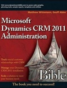 Microsoft Dynamics CRM 2011 Administration Bible free download by Matthew Wittemann Geoff Ables ISBN: 9780470568149 with BooksBob. Fast and free eBooks download.  The post Microsoft Dynamics CRM 2011 Administration Bible Free Download appeared first on Booksbob.com.