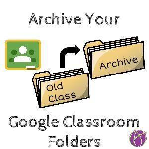 Archive Google Classroom Folders