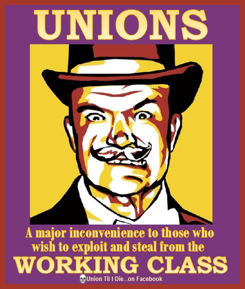 The only answer to organized greed is ORGANIZED LABOR! Make a millionaire mad - join a union - from Union Til I Die on Facebook