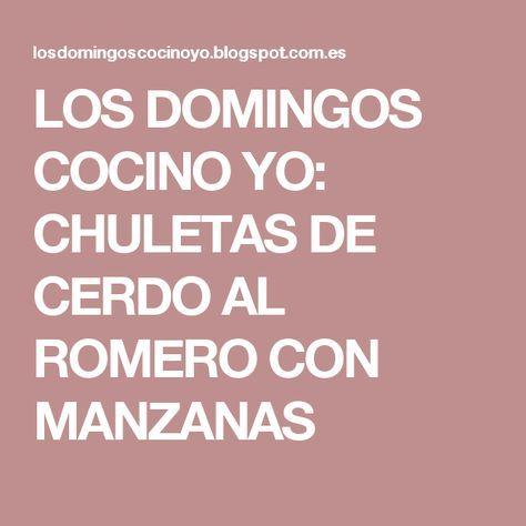 LOS DOMINGOS COCINO YO: CHULETAS DE CERDO AL ROMERO CON MANZANAS