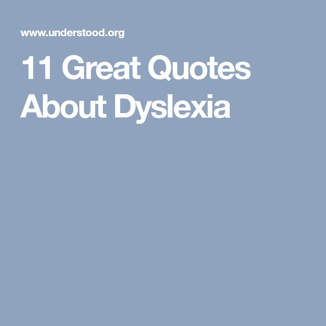 11 Great Quotes About Dyslexia