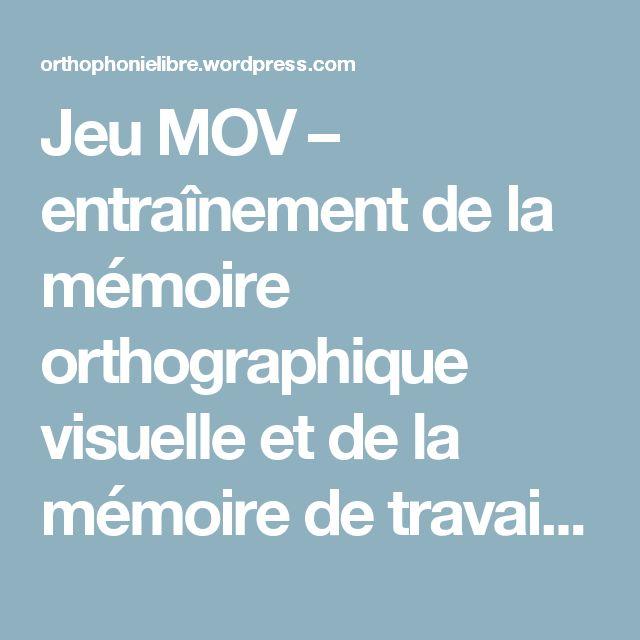 Jeu MOV – entraînement de la mémoire orthographique visuelle et de la mémoire de travail – Orthophonie et Logiciels Libres