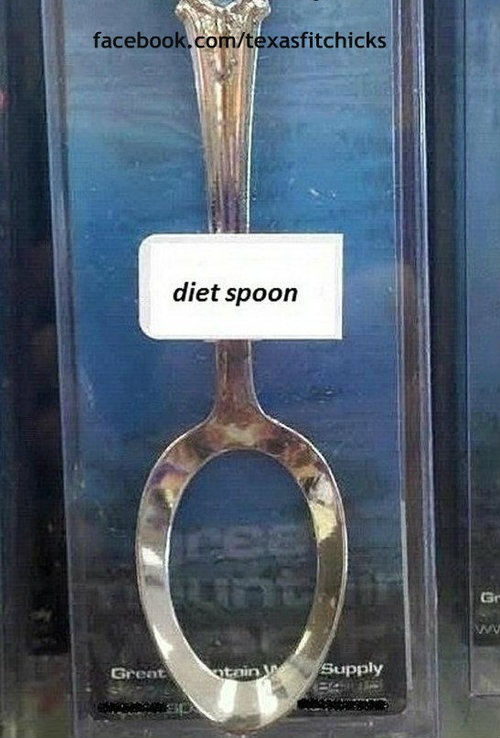 diet spoon. Bak ka ka ka! I know people that need this! Myself included.