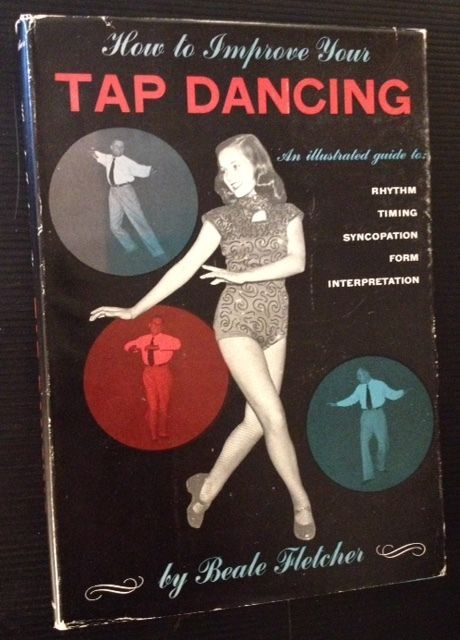 Beale Fletcher / How to Improve Your Tap Dancing For the Beginning Dance 1st ed