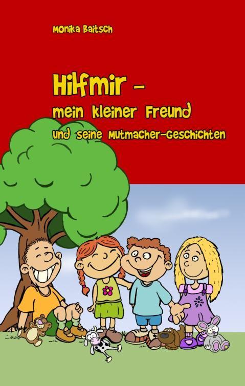 Hilfmir - mein kleiner Freund und seine Mutmacher-Geschichten   ... Lesealter: ab dem Vorschulalter ... Bücher unter: http://www.amazon.de/Hilfmir-kleiner-Freund-seine-Mutmacher-Geschichten/dp/3848200716/ref=sr_1_4?s=books=UTF8=1338507142=1-4