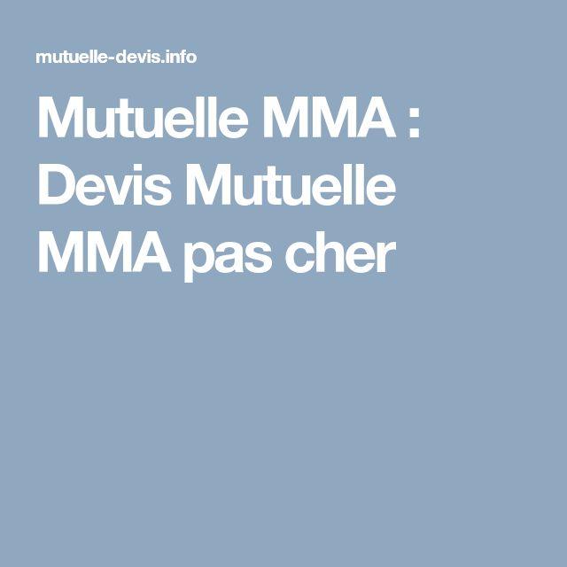 Mutuelle MMA : Devis Mutuelle MMA pas cher - Mma, Devi ...