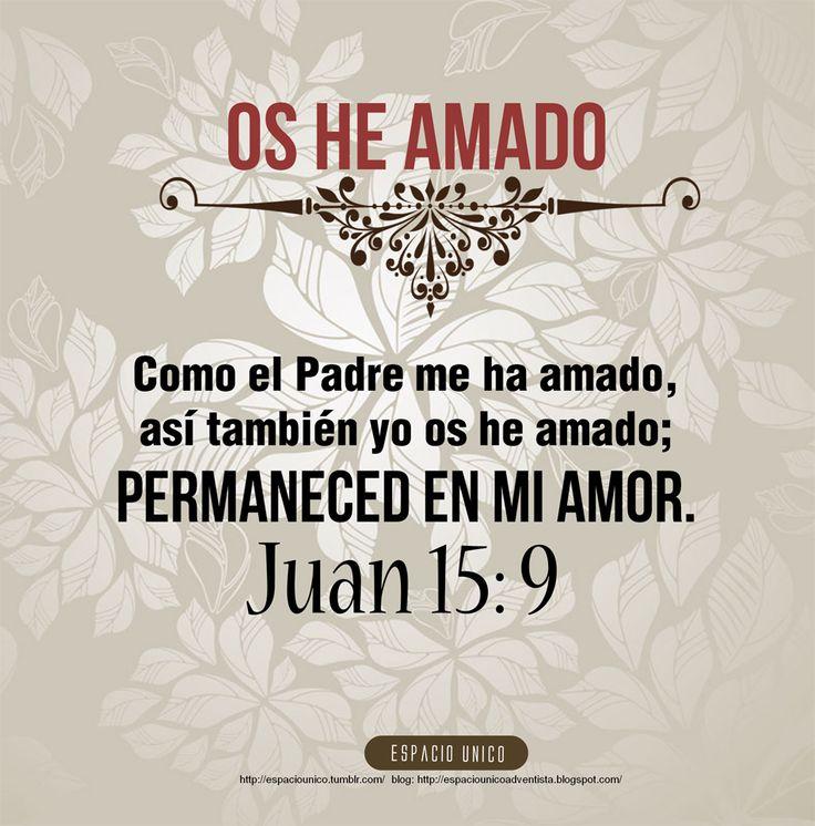 Juan 15:9 https://www.facebook.com/photo.php?fbid=487444657982151=a.465260746867209.104826.165804343479519=3
