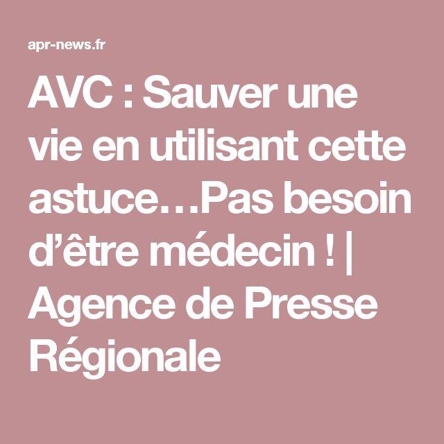 AVC : Sauver une vie en utilisant cette astuce…Pas besoin d'être médecin ! | Agence de Presse Régionale