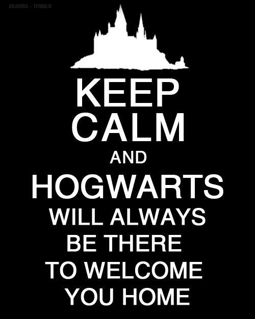 Hogwarts will always be there...