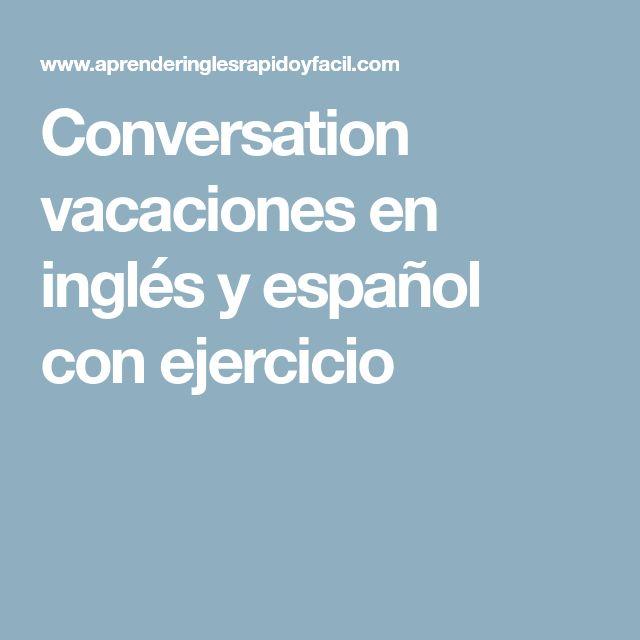 Conversation vacaciones en inglés y español con ejercicio