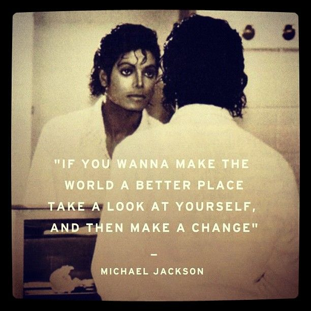 Change The World Change Yourself Quote: If You Want To Make The World A Better Place Take A Look