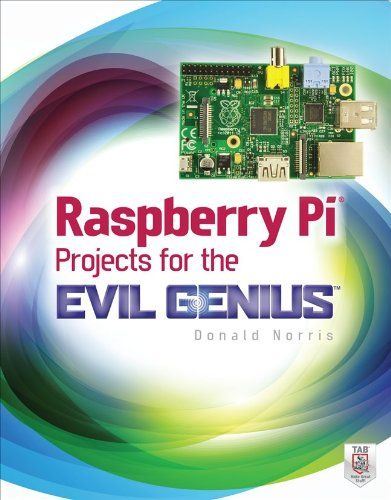 Raspberry Pi #Projects for the Evil Genius/Donald Norris