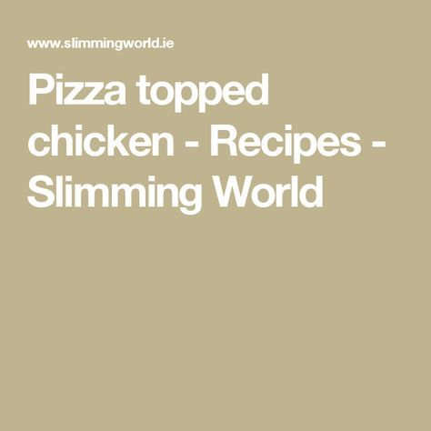Pizza topped chicken - Recipes - Slimming World