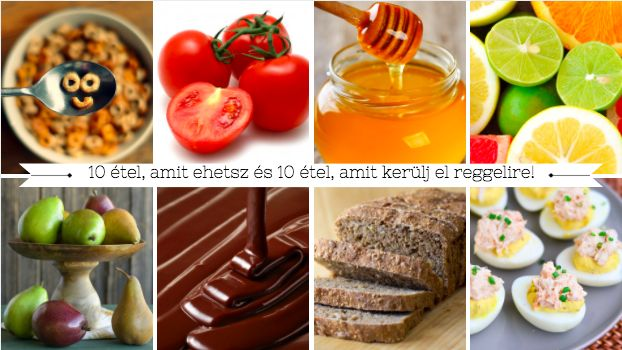 10 étel, amit ehetsz és 10 étel, amit kerülj el reggelire!
