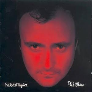 """Phil Collins - No Jacket Required (1985). The CD includes """"We Said Hello, Goodbye."""""""