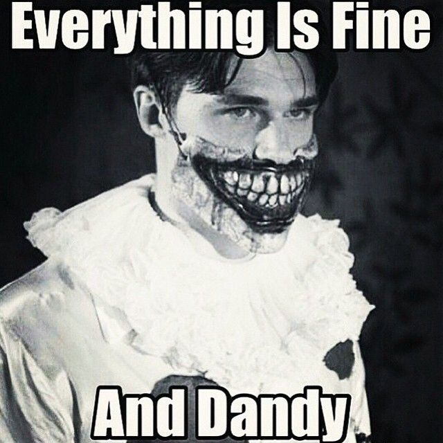 Everything Is Fine And Dandy!