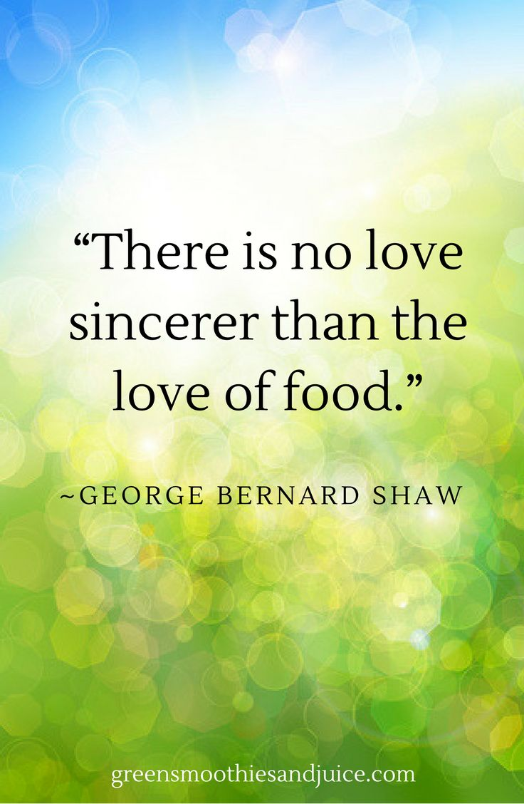 """""""There is no love sincerer than the love of food.""""  ~George Bernard Shaw  #food #foodquotes #eatwell #quote #healthyfood"""