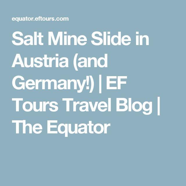 Salt Mine Slide in Austria (and Germany!) | EF Tours Travel Blog | The Equator