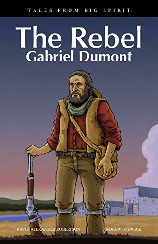 The Rebel: Gabriel Dumont by David Alexander Robertson https://www.amazon.ca/dp/1553794761/ref=cm_sw_r_pi_dp_x_jmd3ybSNBS50W