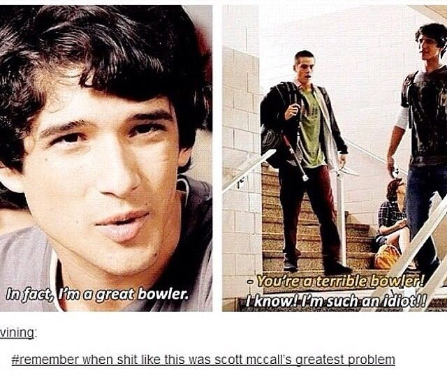 Yeah, Scott's problems have gotten a little bigger over the years...