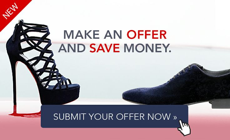 Make an Offer & Save Money on Authentic Italian Shoes.  Submit your best offer on select footwear and negotiate the price of your coveted shoes at Rina's Boutique http://www.rinastore.com/submit-your-best-offer