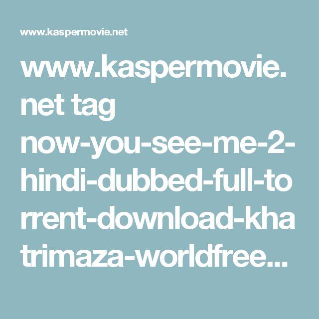 www.kaspermovie.net tag now-you-see-me-2-hindi-dubbed-full-torrent-download-khatrimaza-worldfree4u-300mb