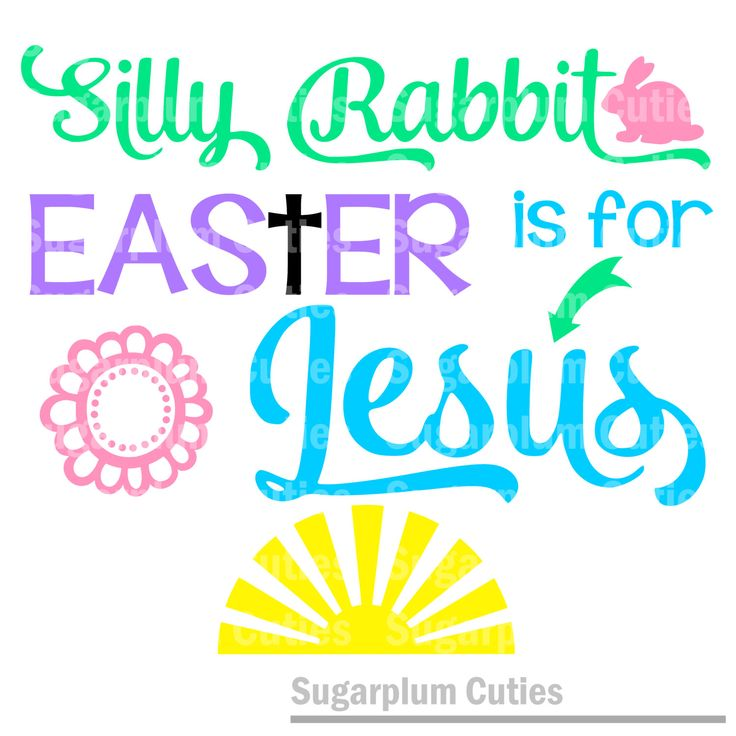 SVG, PNG, Studio3 Cut File, Silly Rabbit Easter is for Jesus, Silhouette Cut File, Cricut Cut File, Scripture, Bible Verse by MySugarplumCuties on Etsy