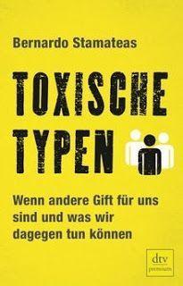 Buch, Kultur und Lifestyle- Philosophie und Psychologie: Rezension:Toxische Typen: Wenn andere Gift für uns...