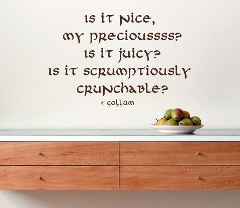 Wall Decal Quote - Is it nice, my Precious? Gollum quote ...